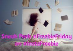 Sneak Peek #FreebieFriday on #Instafreebie