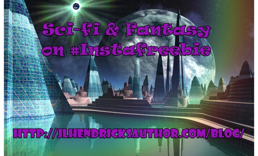 Exciting Scifi and Fantasy on #Instafreebie!