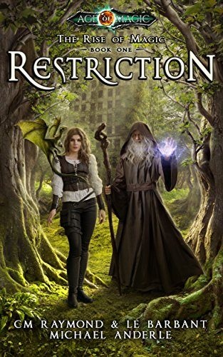 Restriction – The First Book From The Age of Magic On Sale Now!